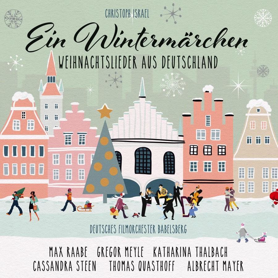 Traditionelle Weihnachtslieder.Christoph Israel Ein Wintermärchen Weihnachtslieder Aus