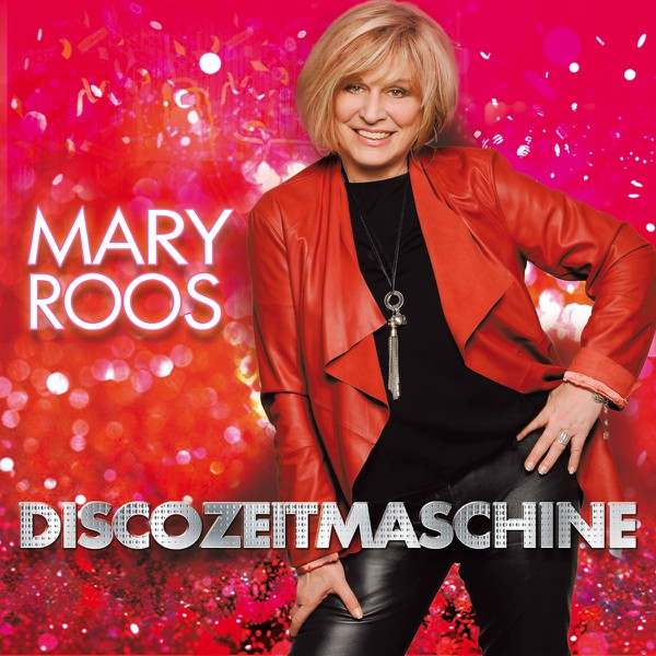 Mary Roos Ich Fühl Mich Disco Mary Nimmt Uns Mit In Ihre