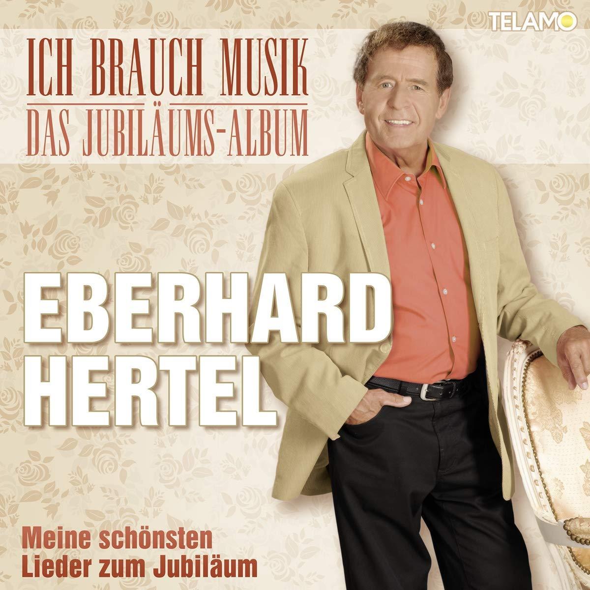 EBERHARD HERTEL * Ich brauch Musik - Das Jubiläumsalbum