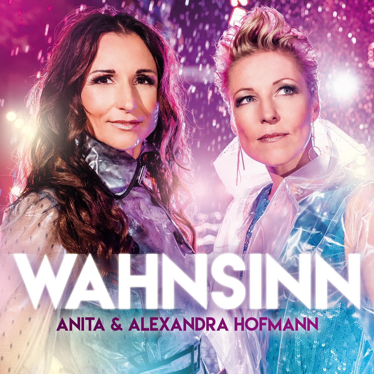 ANITA & ALEXANDRA HOFMANN * Wahnsinn