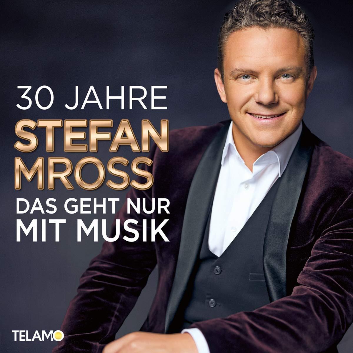 STEFAN MROSS * 30 Jahre - Das geht nur mit Musik (CD)