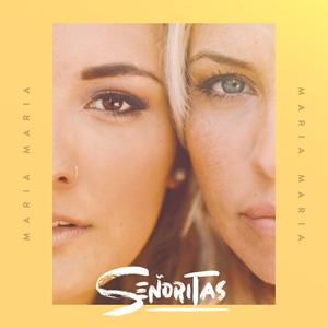 Senoritas Das Spanische Deutsche Duo Will Mit Maria Maria