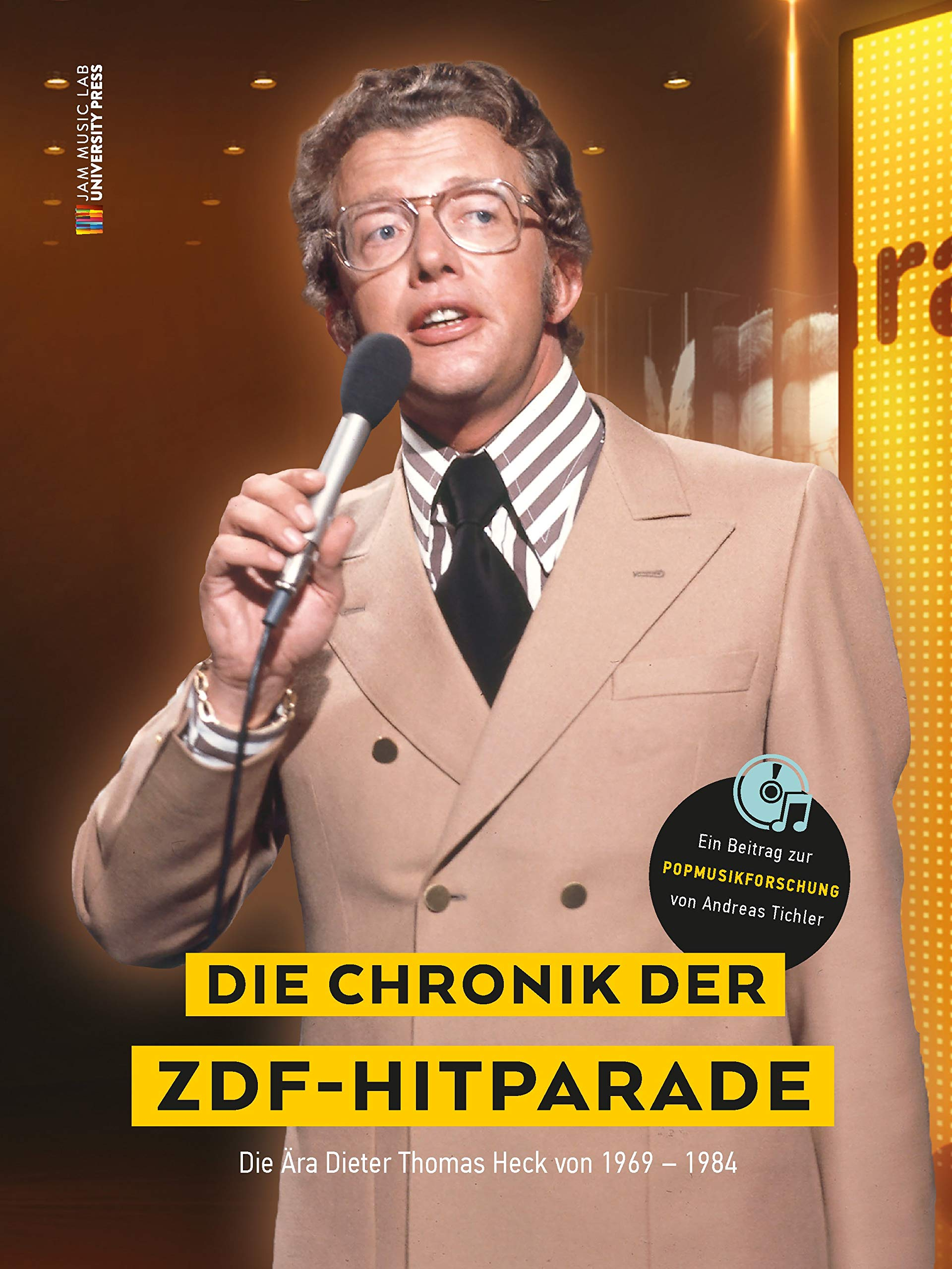 Die Chronik der ZDF-Hitparade - Die Ära Dieter Thomas Heck 1969 - 1984