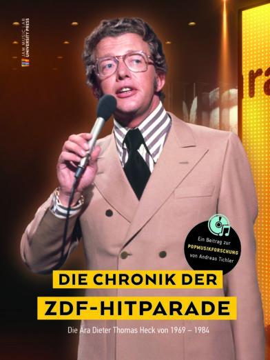 Die Chronik der ZDF-Hitparade - Die Ära Dieter Thomas Heck von 1969 - 1984 (Buch)
