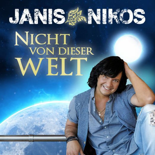 JANIS NIKOS * Nicht von dieser Welt (Single)