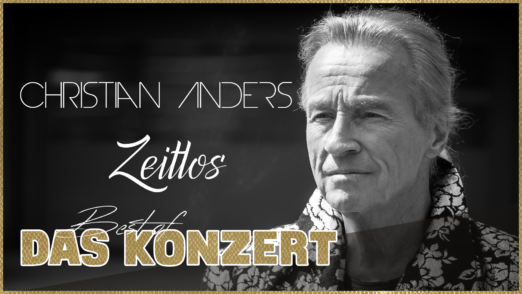 CHRISTIAN ANDERS * Zeitlos - Das (Best Of) Konzert am 26.10.2019 in KAMEN