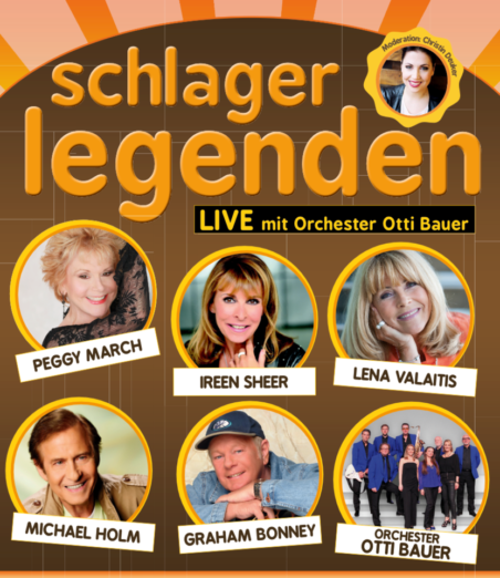 GRAHAM BONNEY, MICHAEL HOLM, PEGGY MARCH, IREEN SHEER, LENA VALAITIS - mit dem ORCHESTER OTTI BAUER und Moderatorin CHRISTIN DEUKER * Schlagerlegenden (Tournee)