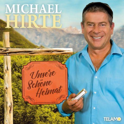MICHAEL HIRTE * Unsere schöne Heimat (CD)
