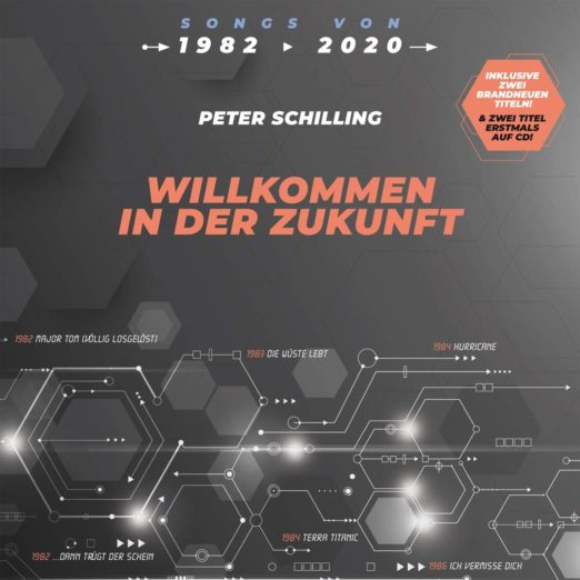PETER SCHILLING * Willkommen in der Zukunft - Songs von 1982 - 2020 (Visionäres auf CD und Vinyl)