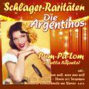 """DIE ARGENTINOS <br>Die CD """"Pom-Pa-Lom (O Bella Rafaela)"""" enthält tolle """"Schlager-Raritäten""""!"""