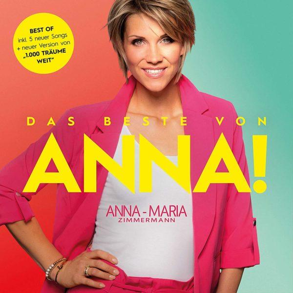 """ANNA-MARIA ZIMMERMANN <br>Electrola präsentiert """"Das Beste von Anna!"""" – inkl. 5 neuer Songs!"""