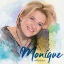 """MONIQUE <br>Am 06.03.2020 erscheint ihre neue CD """"Kuss""""!"""