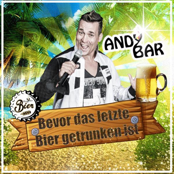 """ANDY BAR <br>ER trotzt der Corona-Krise – mit dem Titel !Bevor das letzte Bier getrunken ist""""!"""