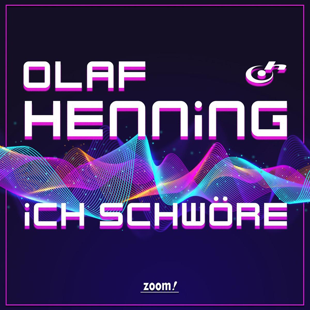 OLAF HENNING * Ich schwöre (Single)