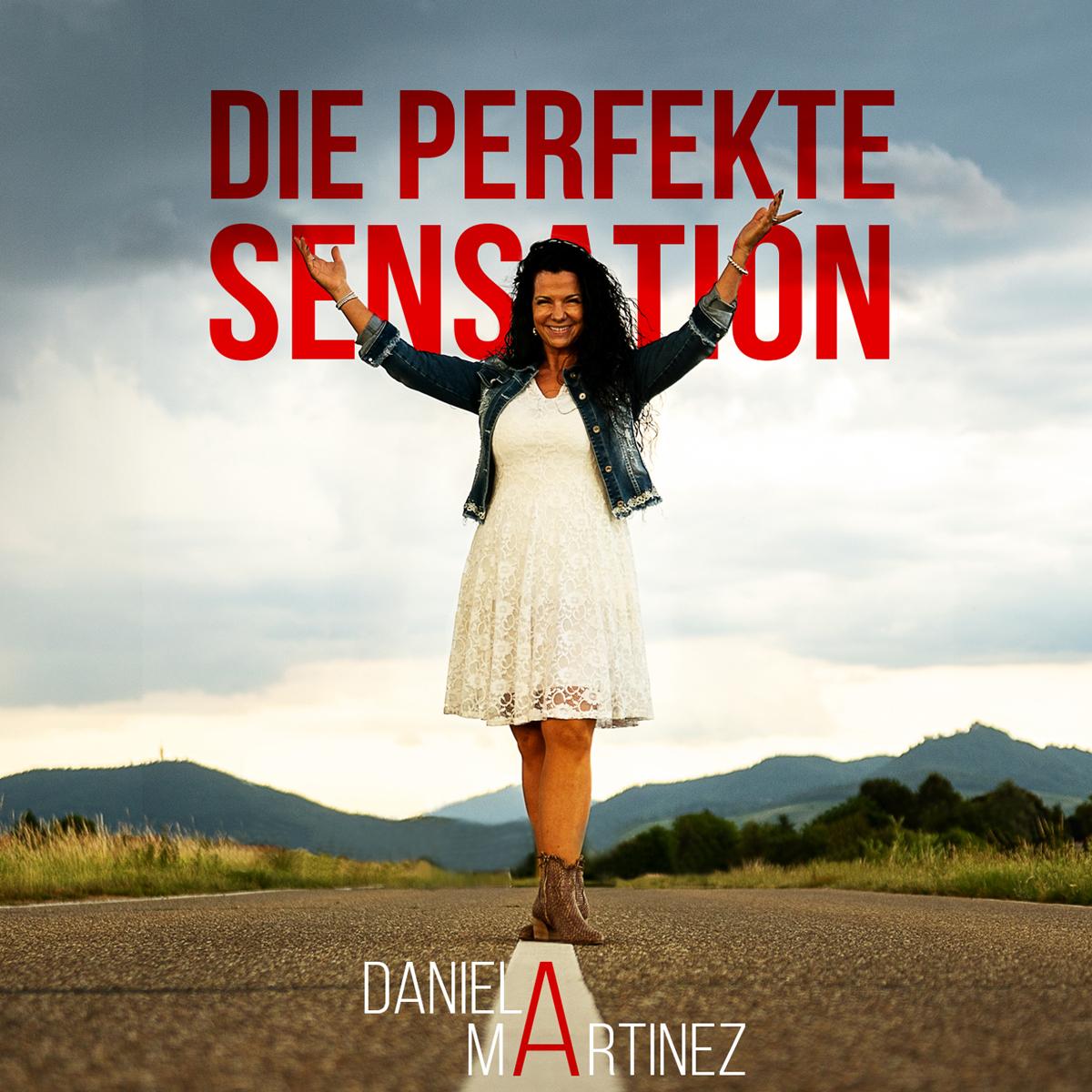 DANIELA MARTINEZ * Die perfekte Sensation (Single und Videoclip) * Der Videoclip wurde von dem 16-jährigen Carlo Böhler für  BC – Boehler Consulting produziert