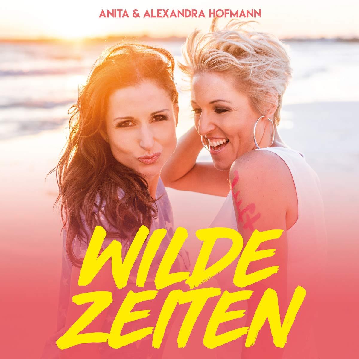 ANITA & ALEXANDRA HOFMANN * Wilde Zeiten (CD) * Auch als Fan-Box erhältlich!