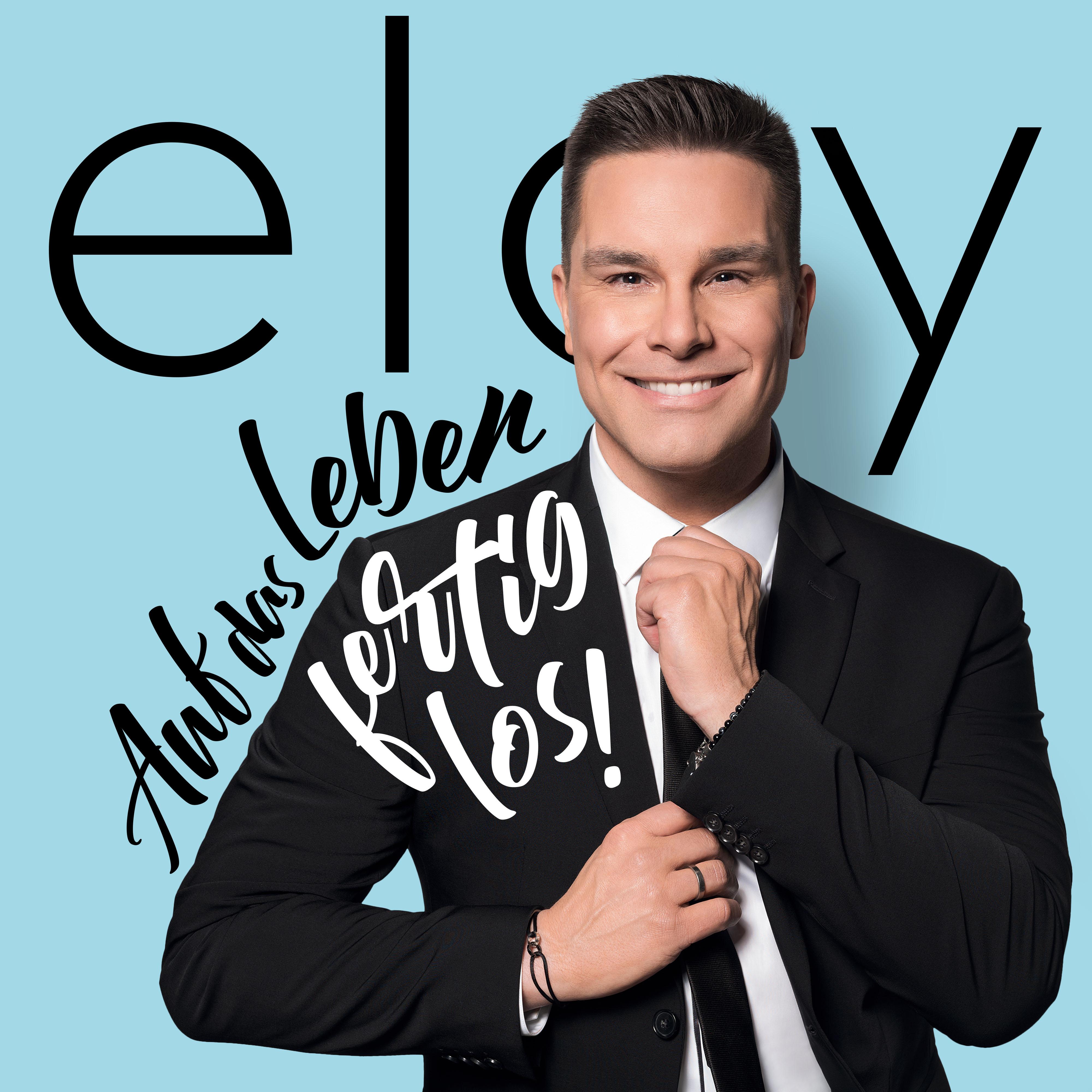 ELOY DE JONG * Auf das Leben – fertig – los! (CD) * Auch als limitierte Fanbox erhältlich!