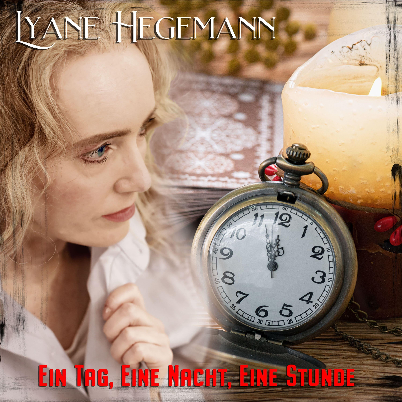 LYANE HEGEMANN * Ein Tag, eine Nacht, eine Stunde (Download-Bundle)