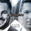 """JULIAN DAVID FEAT. MARCO <br>""""In diesem Augenblick"""": Das besondere Bruder-Bruder-Duett!"""