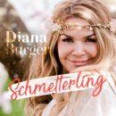 """DIANA BURGER <br>Tolle neue Version ihres Debüt-Hits """"Schmetterling""""!"""