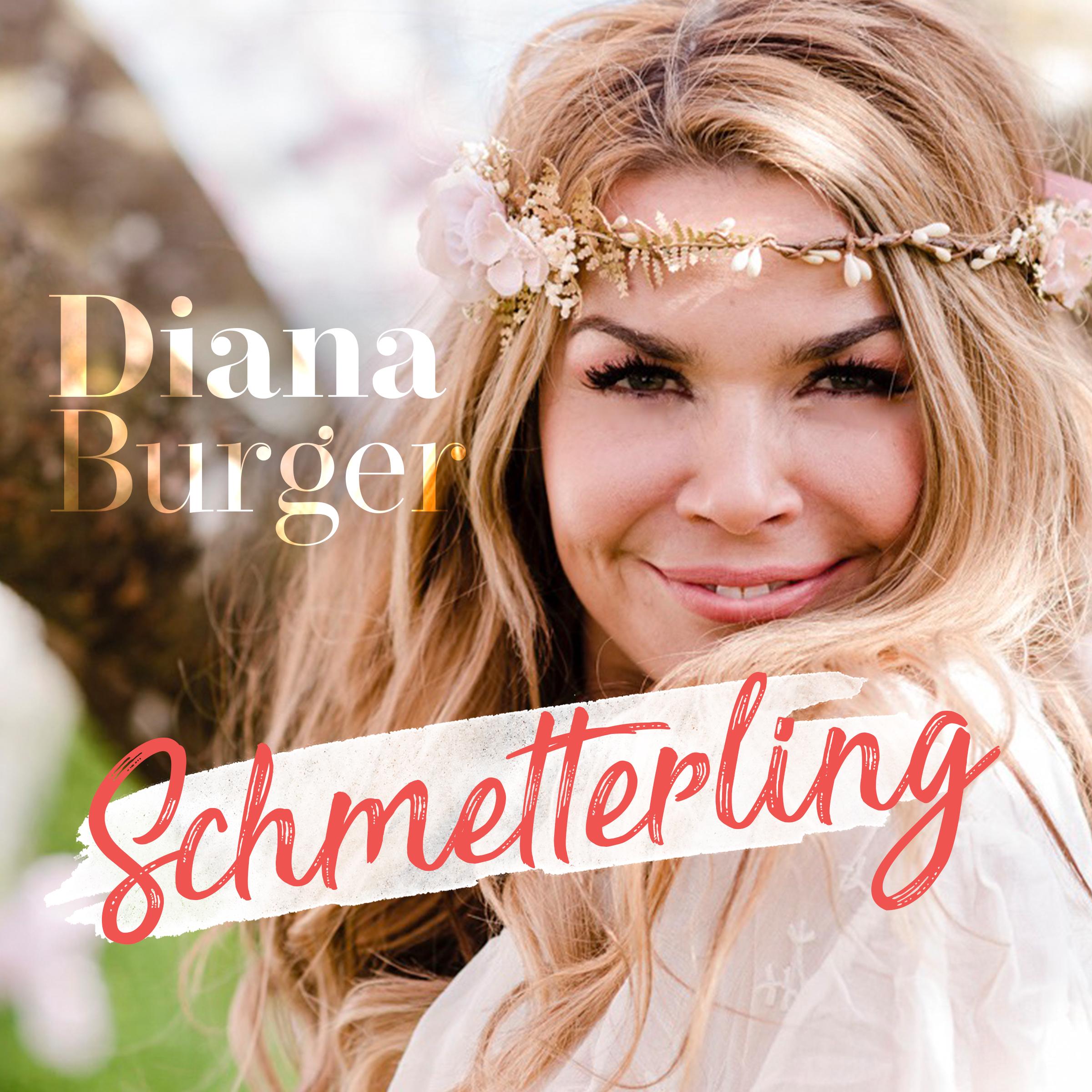 DIANA BURGER * Schmetterling (Download-Single) -- Vorstellung heute Abend (27.11.2020) in der Sendung \