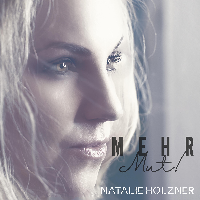 NATALIE HOLZNER * Mehr Mut! (Single)