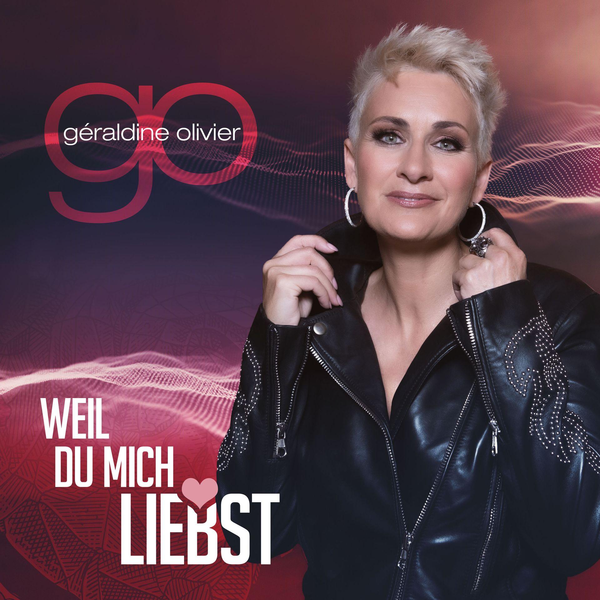 GÉRALDINE OLIVIER * Weil du mich liebst (Single)