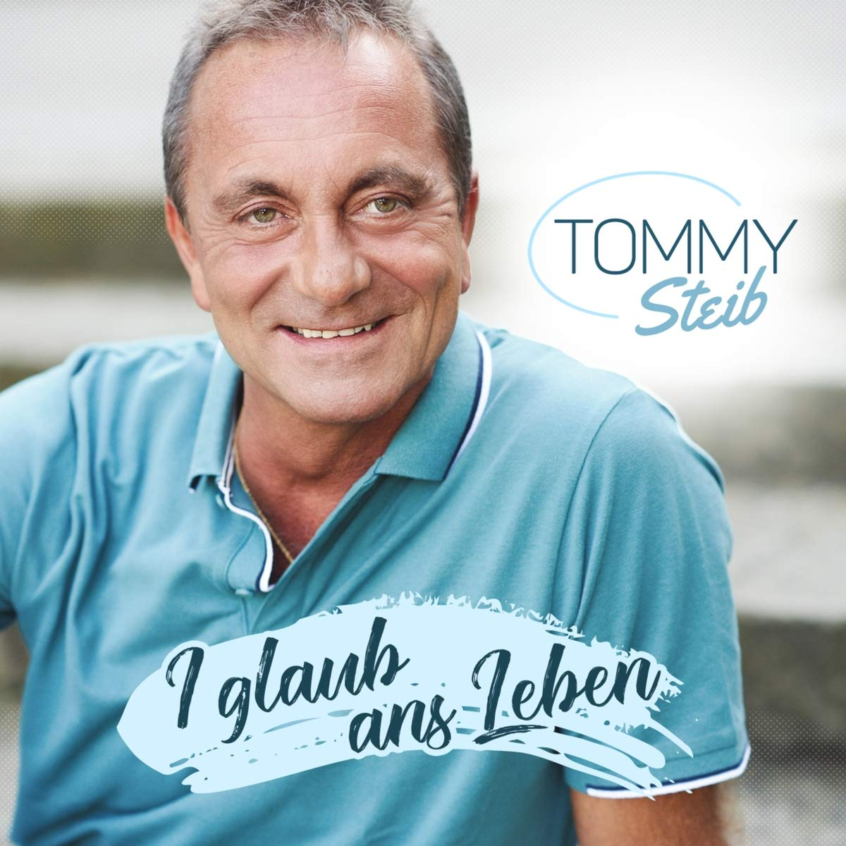 TOMMY STEIB * I glaub ans Leben (CD)