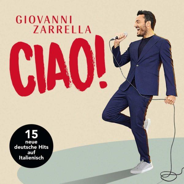 """GIOVANNI ZARRELLA <br>""""CIAO!"""", Giovanni: Giovanni Zarrella nach 19 Jahren zurück an Chartspitze!"""