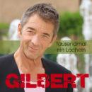 "GILBERT <br>Gilbert schenkt uns ""Tausendmal ein Lächeln""!"