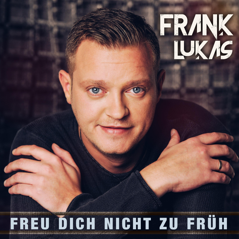 FRANK LUKAS * Freu dich bloß nicht zu früh (Single)