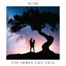 """WIND <br>Ihr neuer Song """"Für immer und ewig"""" ist tanzbar, dynamisch und erfrischend!"""