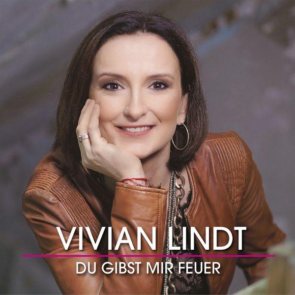 """VIVIAN LINDT <br>Am 12.03.2021 erscheint ihr neuer Song """"Du gibst mir Feuer""""!"""