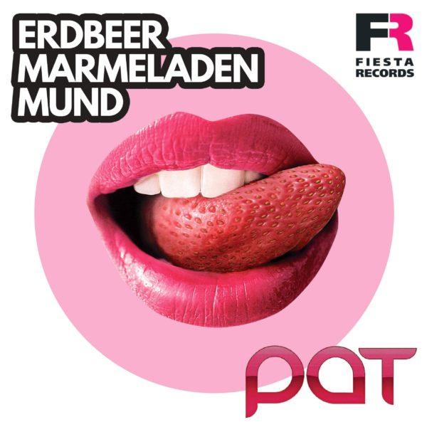 """PAT <br>Pat meldet sich zurück und besingt einen """"Erdbeermarmeladenmund""""!"""