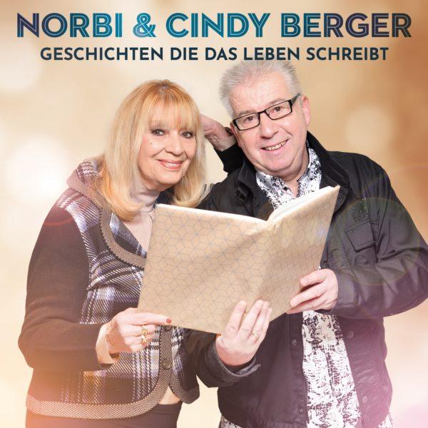"""NORBI & CINDY BERGER <br>Sie singen """"Geschichten, die das Leben schreibt""""!"""