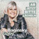 """GABY BAGINSKY <br>Der Titel """"Ab jetzt bitte lächeln"""" kündigt ihr neues Album an!"""