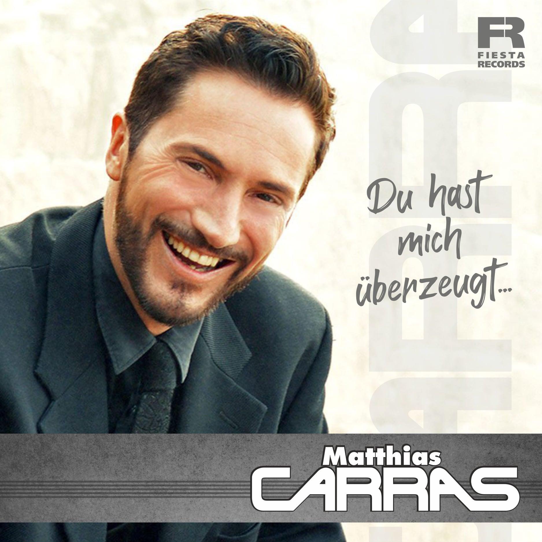 MATTHIAS CARRAS * Du hast mich überzeugt (Download-Track)