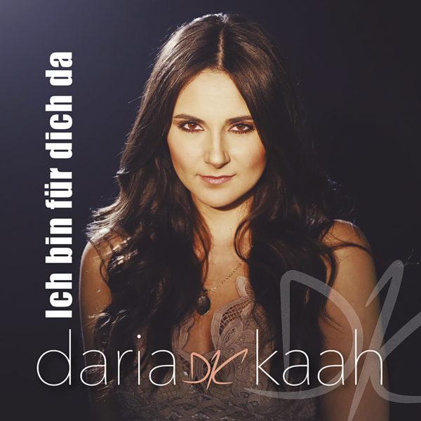 """DARIA KAAH<br>Mit """"Ich bin für dich da"""" legt sie ihren bislang mitreißendsten Ohrwurm-Titel vor!"""