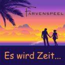 """FARVENSPEEL <br>Ihr neuer Song """"Es wird Zeit …"""" inspiriert zum Nachdenken!"""