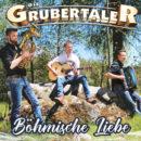 """DIE GRUBERTALER <br>Mit dem Marsch """"Böhmische Liebe"""" präsentieren sie sich wieder volkstümlich!"""