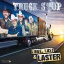 """TRUCK STOP <br>Die Cowboys von der Waterkant beschwören """"Liebe, Lust & Laster""""!"""