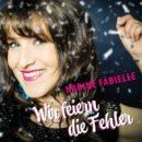 """NADINE FABIELLE <br>Nadine Fabielle meldet sich mit dem Song """"Wir feiern die Fehler"""" zurück!"""