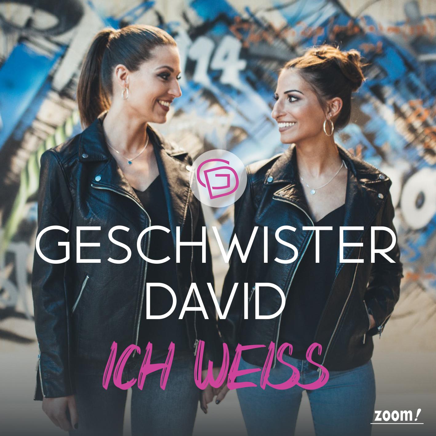 GESCHWISTER DAVID * Ich weiß (Download-Track)