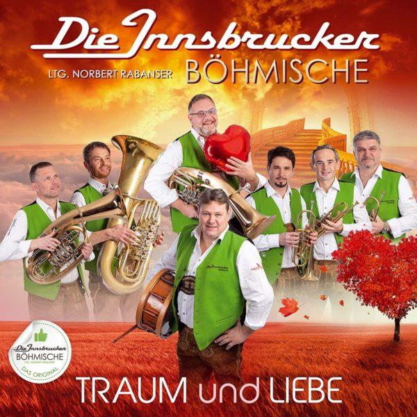 """DIE INNSBRUCKER BÖHMISCHER <br>Aus Innsbruck kommt die Musik …: Neue CD """"TRAUM und LIEBE"""" (Tyrolis) seit 15.06.2021 erhältlich!"""