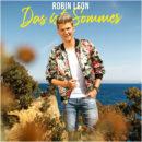"""ROBIN LEON <br>Robin Leon gibt mit """"Das ist Sommer"""" weiterhin einen 1a """"Sommerhit-König"""" ab!"""