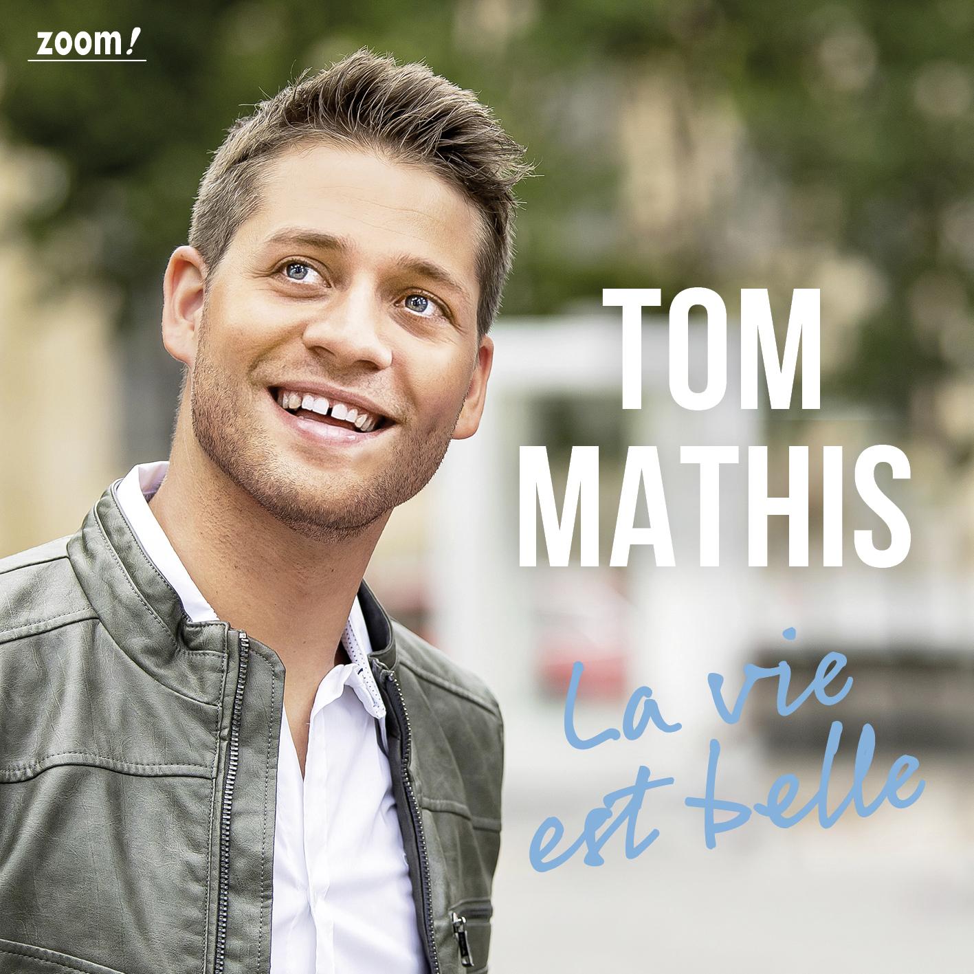 TOM MATHIS * La vie est belle (Download-Track)