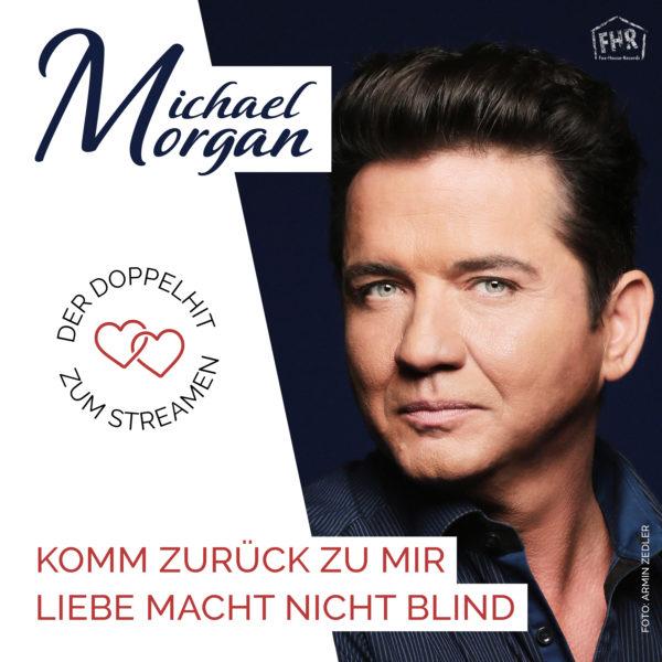 """MICHAEL MORGAN <br>""""Komm zurück zu mir"""" // """"Liebe macht nicht blind"""": der Doppelhit zum Streamen!"""