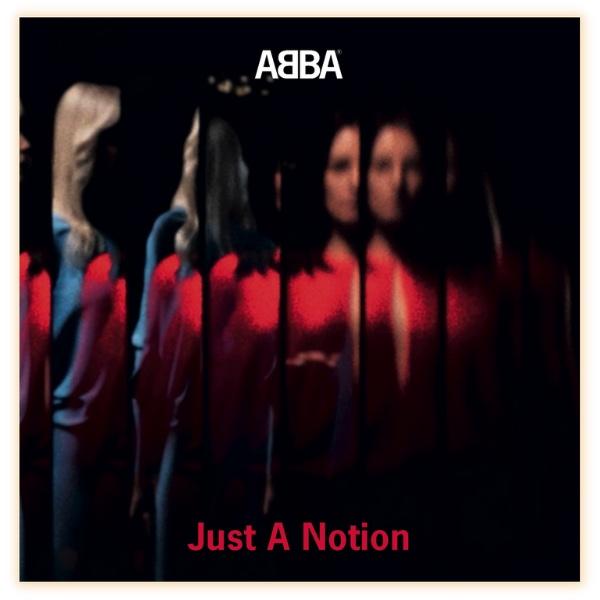 """ABBA <br>Am 22.10.2021 veröffentlichen sie den Titel """"Just A Notion""""!"""