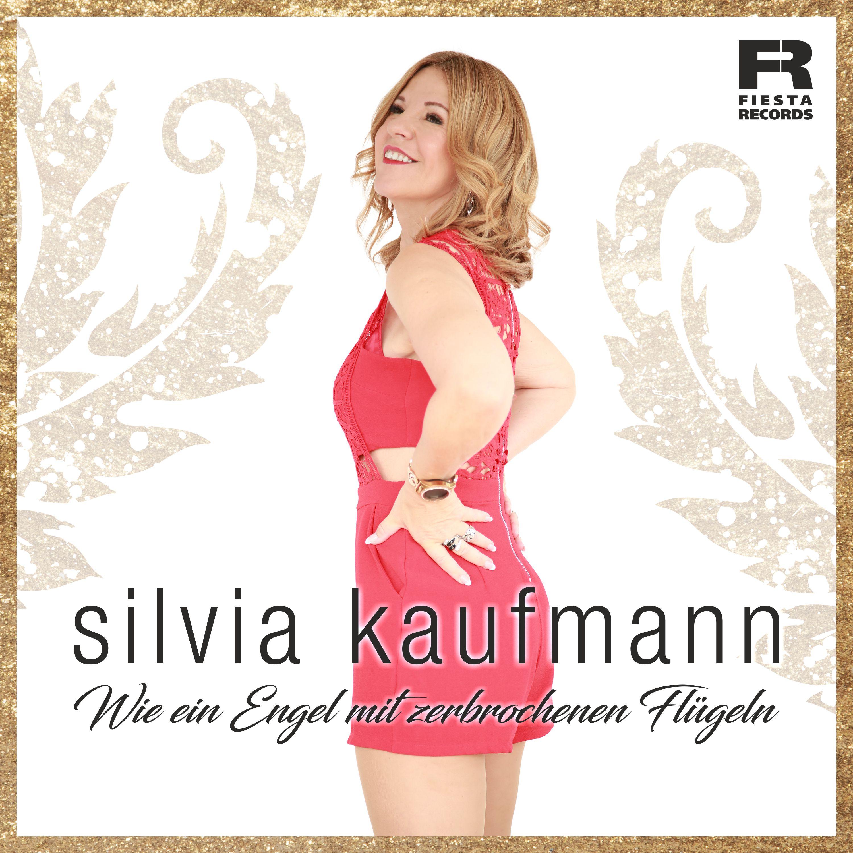 SILVIA KAUFMANN * Wie ein Engel mit zerbrochenen Flügeln (Download-Track) * Sie ist wieder da !!!