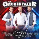 """DIE GRUBERTALER <br>Ihre neue Single-CD heißt """"Ich hab einen Engel tanzen gesehen""""!"""